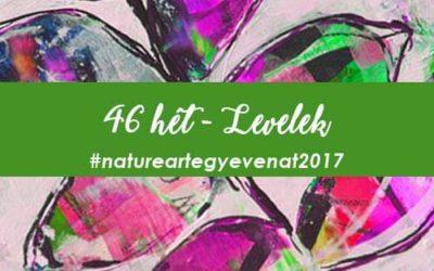 2017 46 hét LEVELEK-natureart egy éven át
