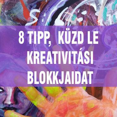 8 tipp, hogyan küzd le a kreativitási blokkjaidat