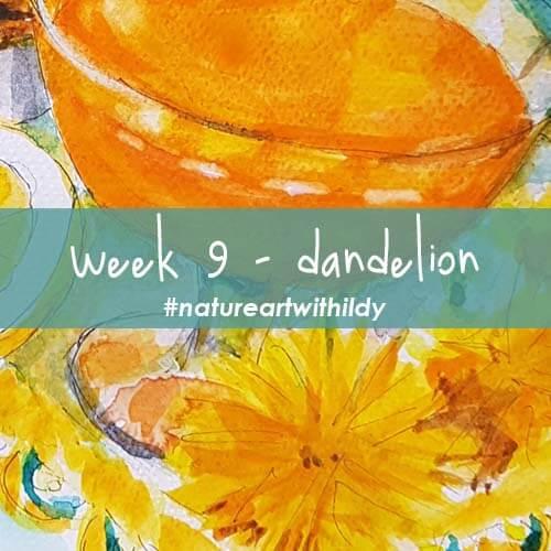 NATUREART SPRING week 9 DANDELION
